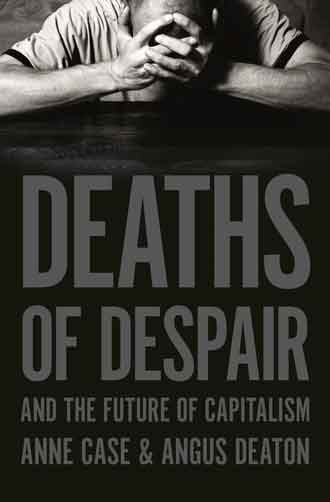 Cover of Deaths of Despair and the Future of Capitalism. Credit: Princeton University Press